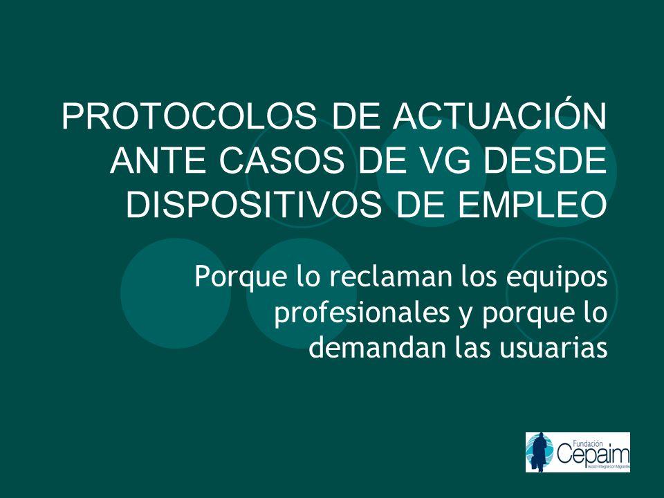 PROTOCOLOS DE ACTUACIÓN ANTE CASOS DE VG DESDE DISPOSITIVOS DE EMPLEO