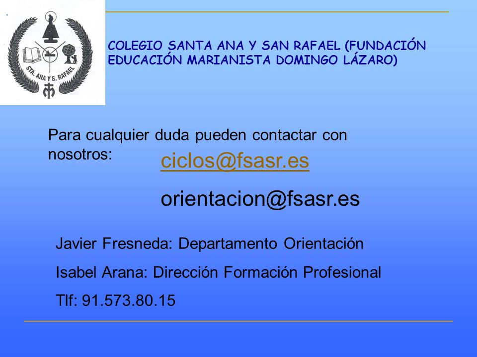 ciclos@fsasr.es orientacion@fsasr.es