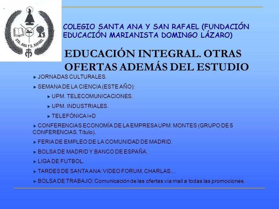 EDUCACIÓN INTEGRAL. OTRAS OFERTAS ADEMÁS DEL ESTUDIO