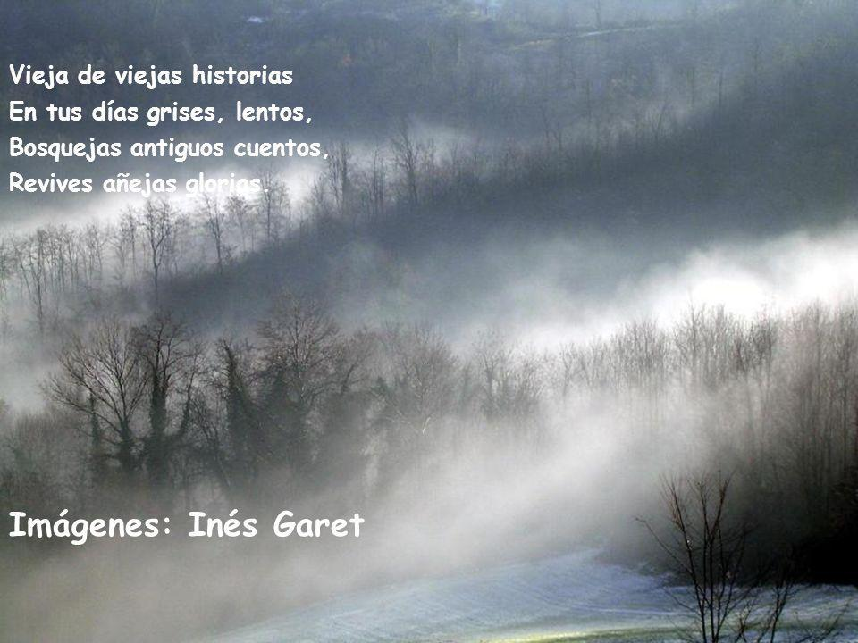 Imágenes: Inés Garet Vieja de viejas historias