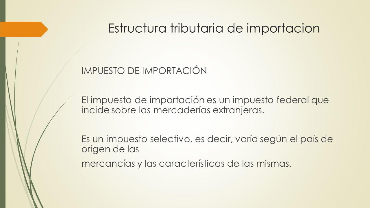 Estructura tributaria de importacion