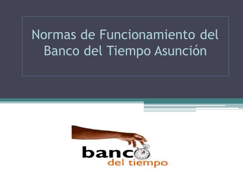 Normas de Funcionamiento del Banco del Tiempo Asunción