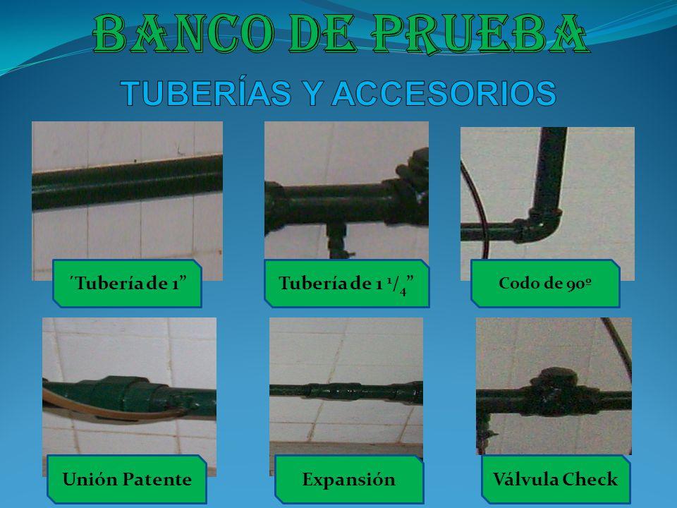 Banco de prueba TUBERÍAS Y ACCESORIOS ´Tubería de 1 Tubería de 1 1/4