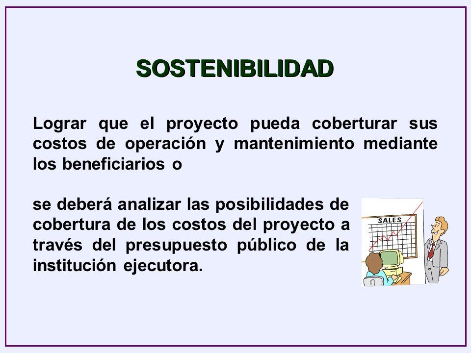 SOSTENIBILIDAD Lograr que el proyecto pueda coberturar sus costos de operación y mantenimiento mediante los beneficiarios o.