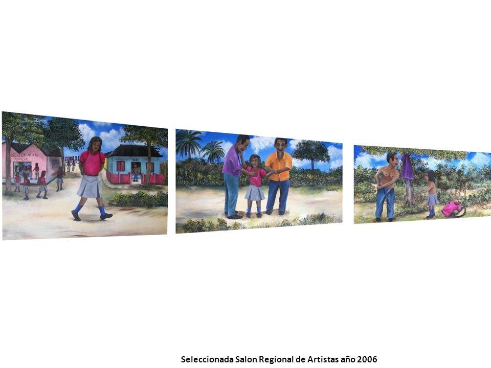 Seleccionada Salon Regional de Artistas año 2006