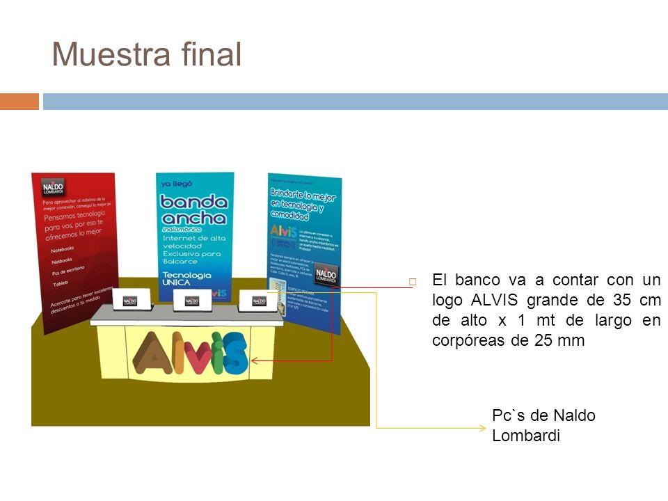 Muestra final El banco va a contar con un logo ALVIS grande de 35 cm de alto x 1 mt de largo en corpóreas de 25 mm.