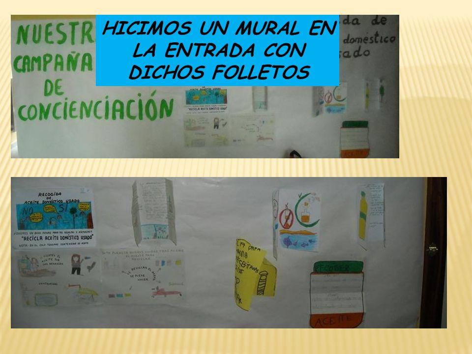 HICIMOS UN MURAL EN LA ENTRADA CON DICHOS FOLLETOS