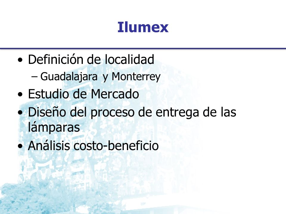 Ilumex Definición de localidad Estudio de Mercado