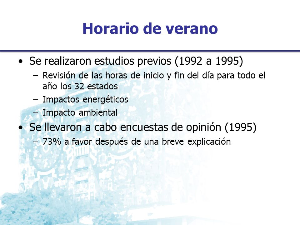 Horario de verano Se realizaron estudios previos (1992 a 1995)