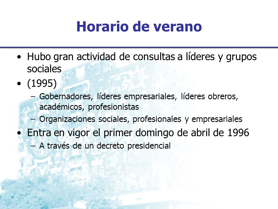 Horario de verano Hubo gran actividad de consultas a líderes y grupos sociales. (1995)