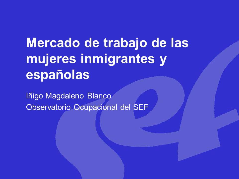 Mercado de trabajo de las mujeres inmigrantes y españolas