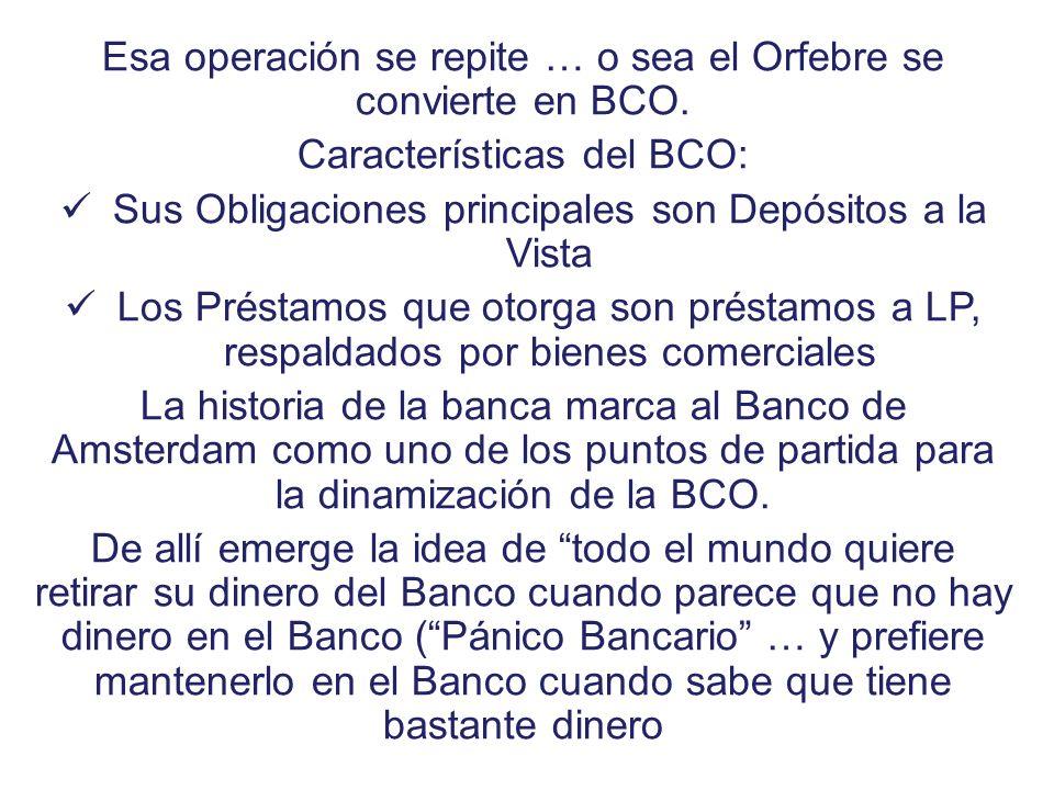 Esa operación se repite … o sea el Orfebre se convierte en BCO.