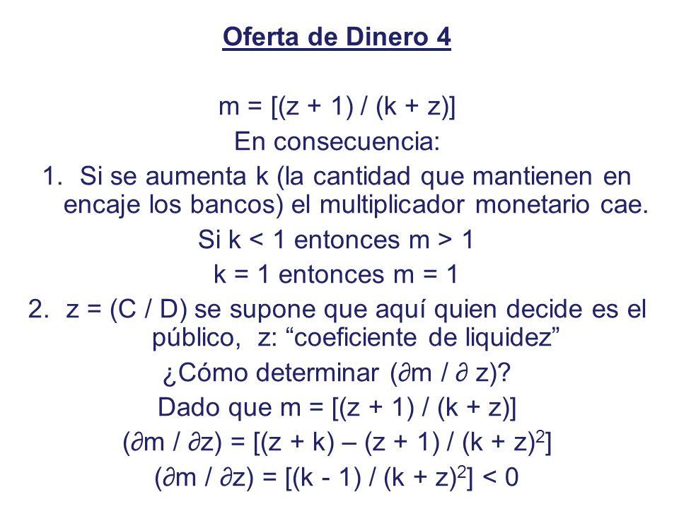 Si k < 1 entonces m > 1 k = 1 entonces m = 1