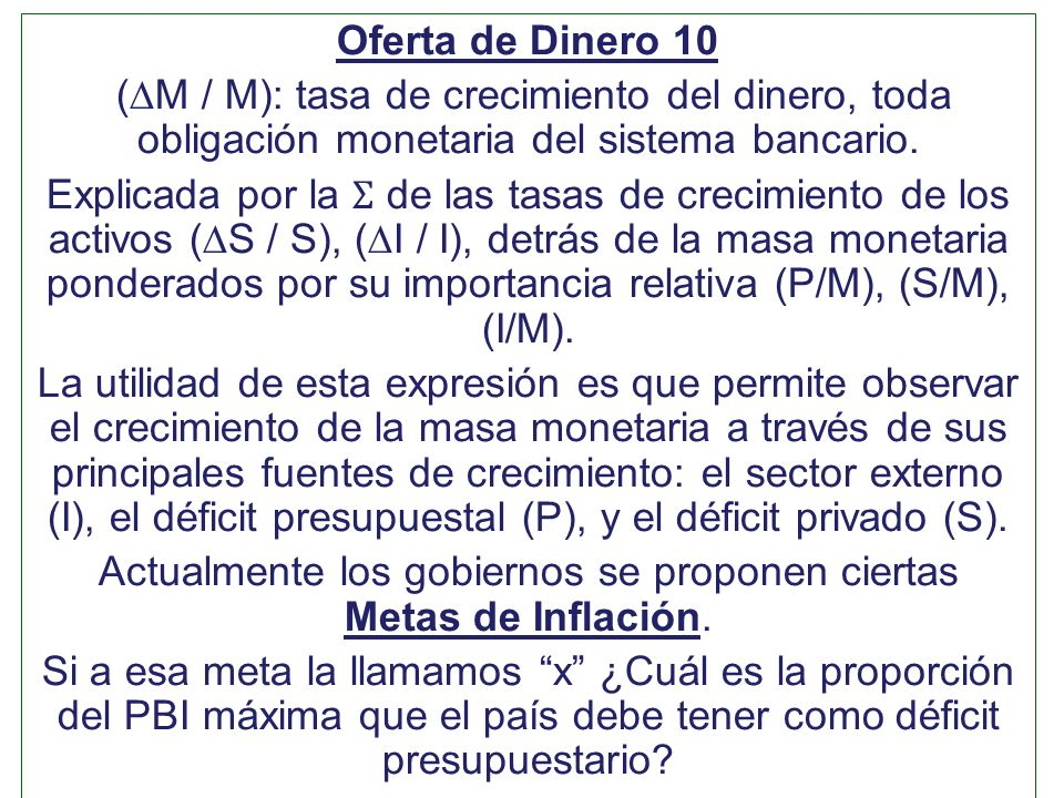 Actualmente los gobiernos se proponen ciertas Metas de Inflación.