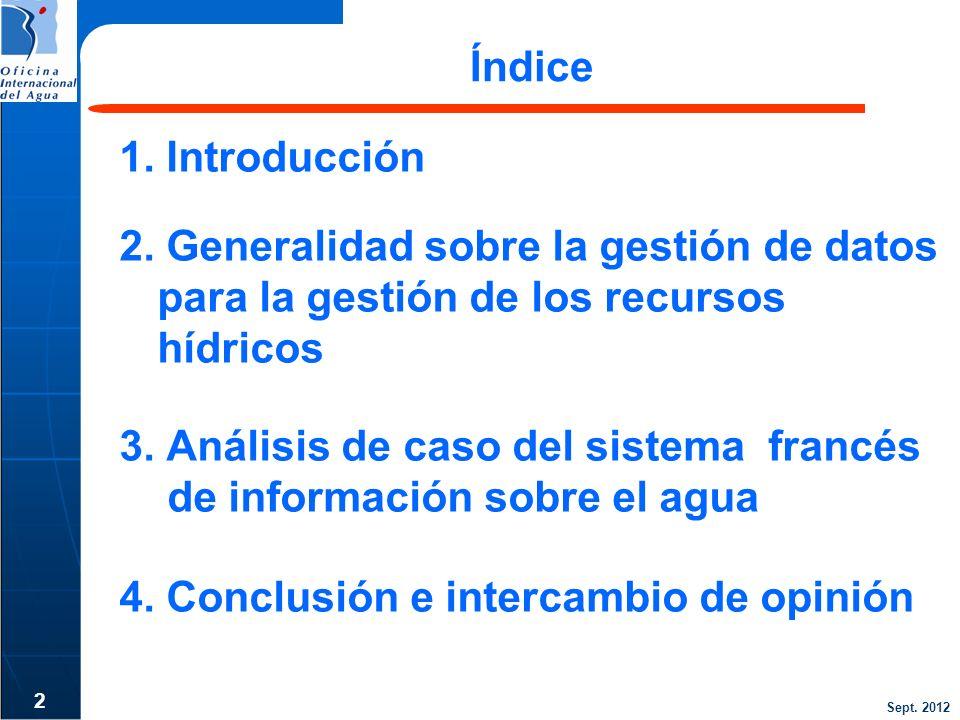 Índice 1. Introducción. 2. Generalidad sobre la gestión de datos para la gestión de los recursos hídricos.