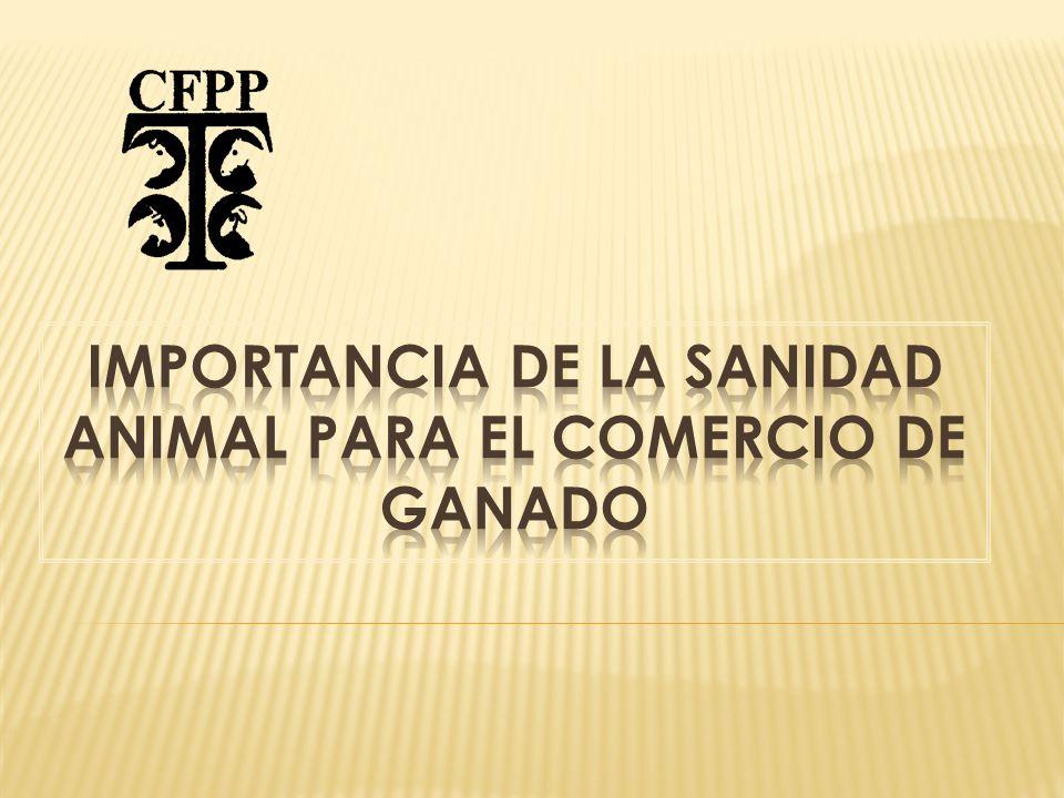 IMPORTANCIA DE LA SANIDAD ANIMAL PARA EL COMERCIO DE GANADO