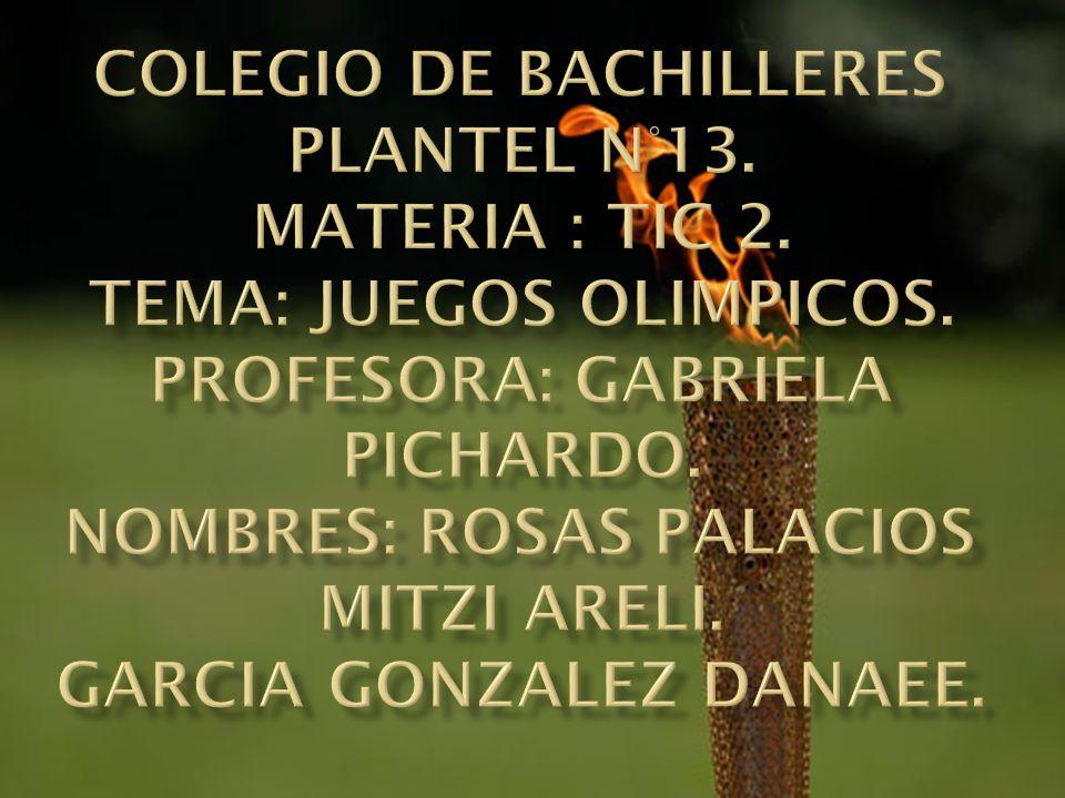 Colegio de Bachilleres Plantel N°13. Materia : TIC 2