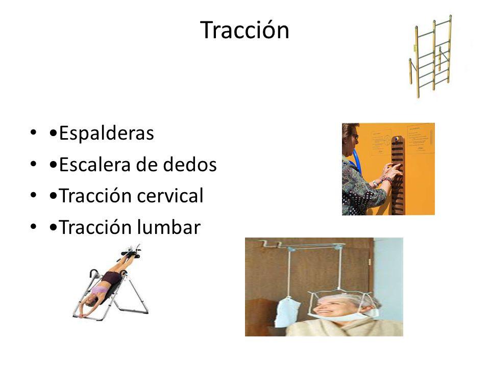 Tracción •Espalderas •Escalera de dedos •Tracción cervical