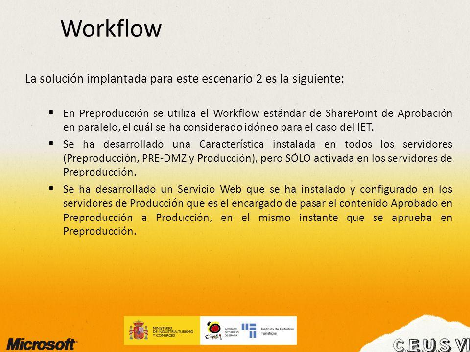 Workflow La solución implantada para este escenario 2 es la siguiente: