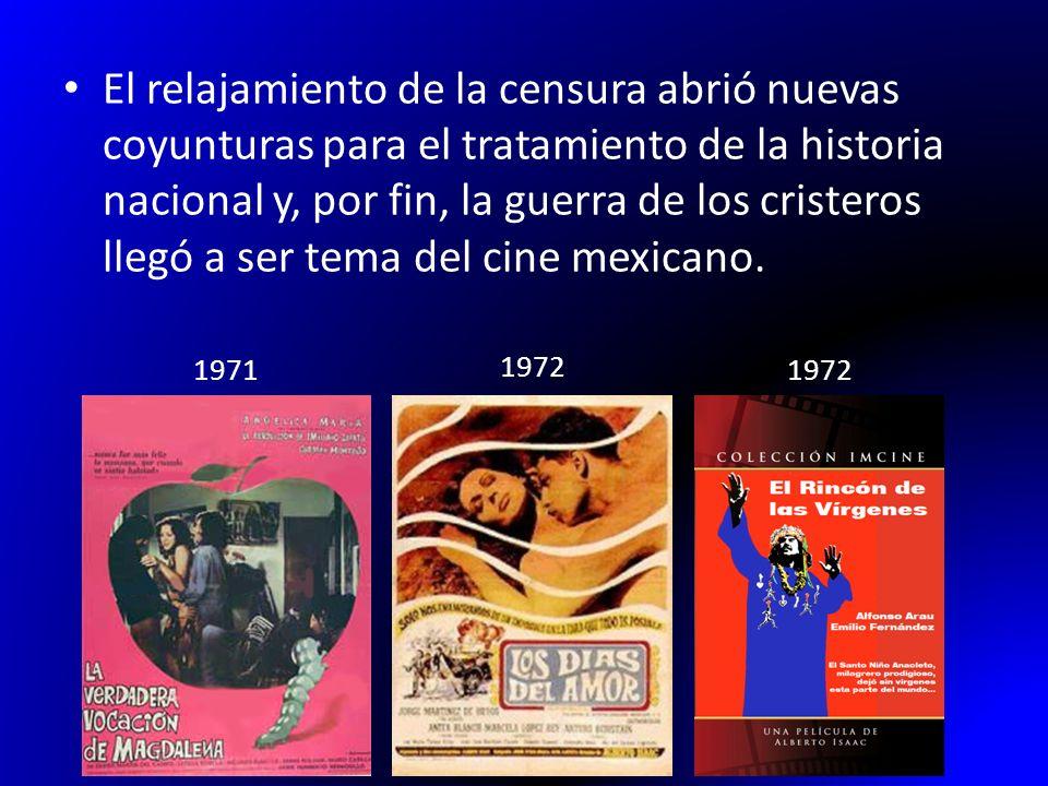 El relajamiento de la censura abrió nuevas coyunturas para el tratamiento de la historia nacional y, por fin, la guerra de los cristeros llegó a ser tema del cine mexicano.