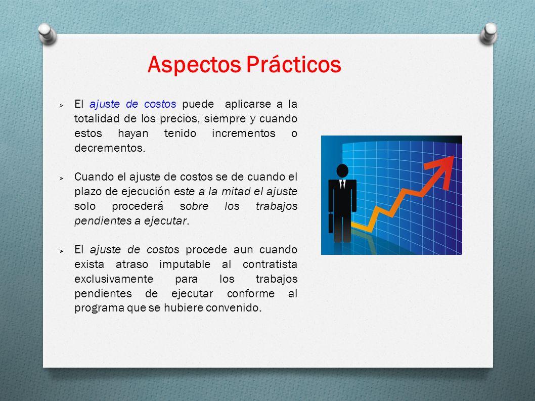 Aspectos Prácticos El ajuste de costos puede aplicarse a la totalidad de los precios, siempre y cuando estos hayan tenido incrementos o decrementos.