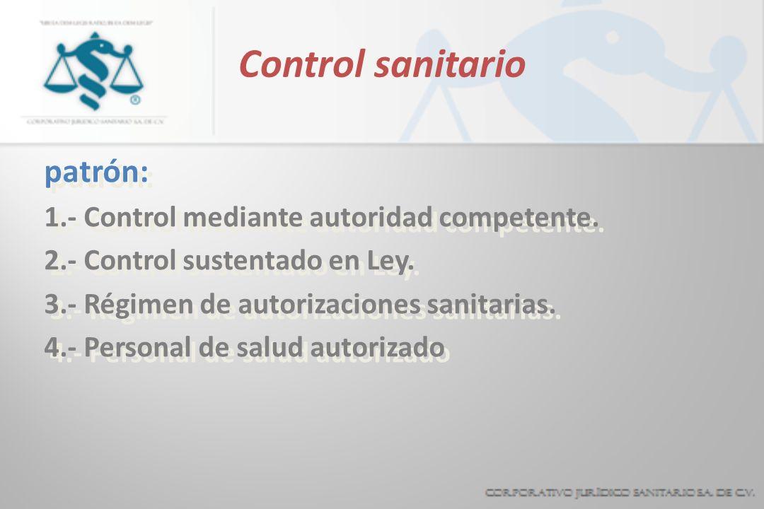 Control sanitario patrón: 1.- Control mediante autoridad competente.