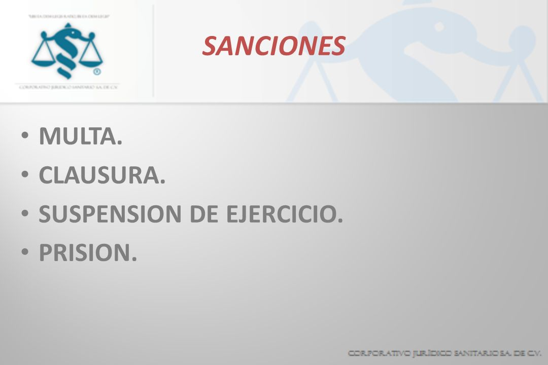SANCIONES MULTA. CLAUSURA. SUSPENSION DE EJERCICIO. PRISION.