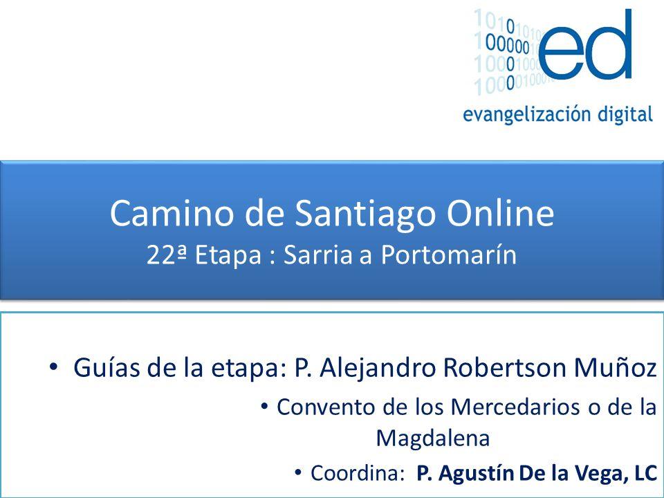 Camino de Santiago Online 22ª Etapa : Sarria a Portomarín