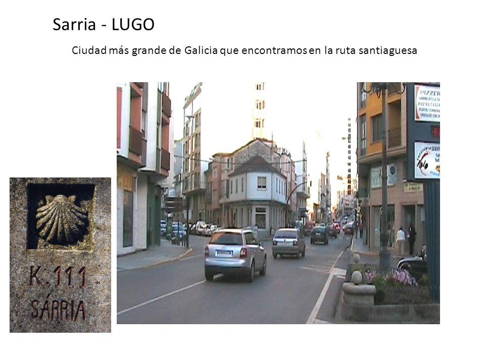 Sarria - LUGO Ciudad más grande de Galicia que encontramos en la ruta santiaguesa