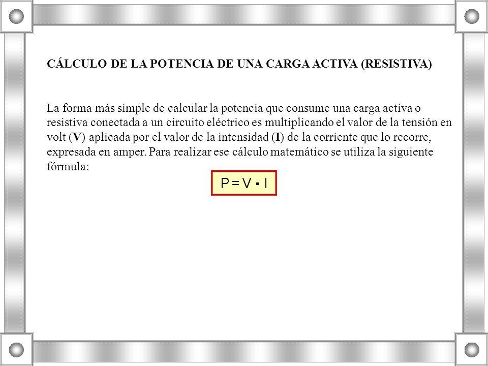 CÁLCULO DE LA POTENCIA DE UNA CARGA ACTIVA (RESISTIVA)