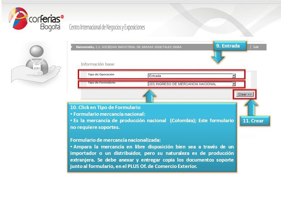 9. Entrada 10. Click en Tipo de Formulario. Formulario mercancía nacional:
