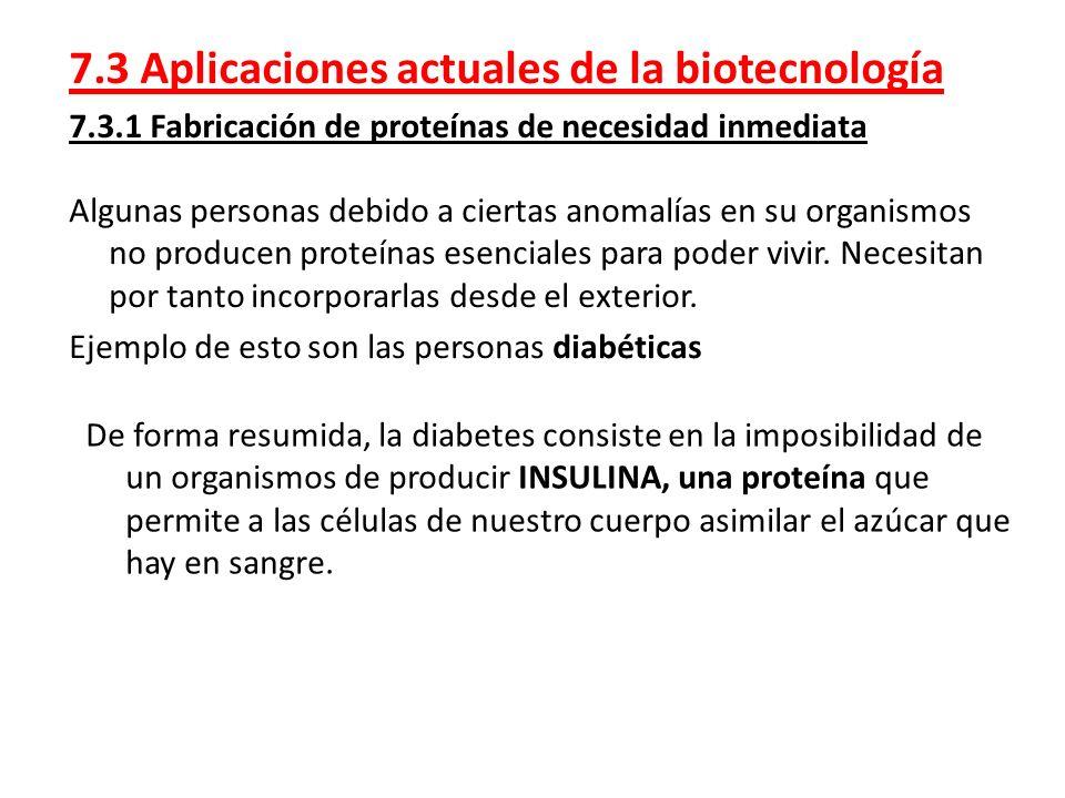 7.3 Aplicaciones actuales de la biotecnología