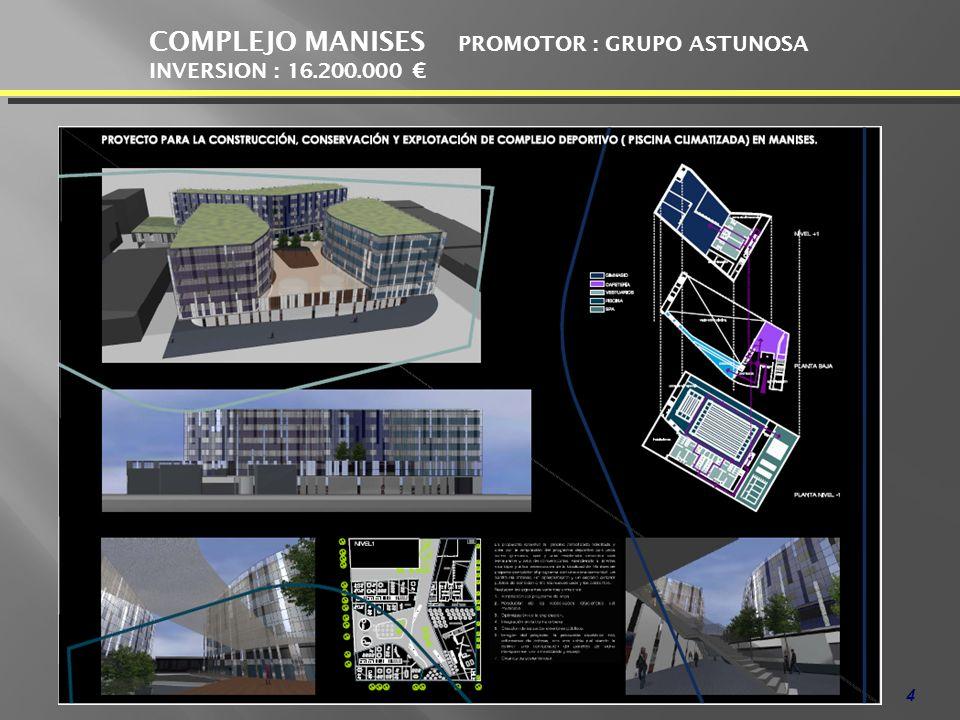 COMPLEJO MANISES PROMOTOR : GRUPO ASTUNOSA