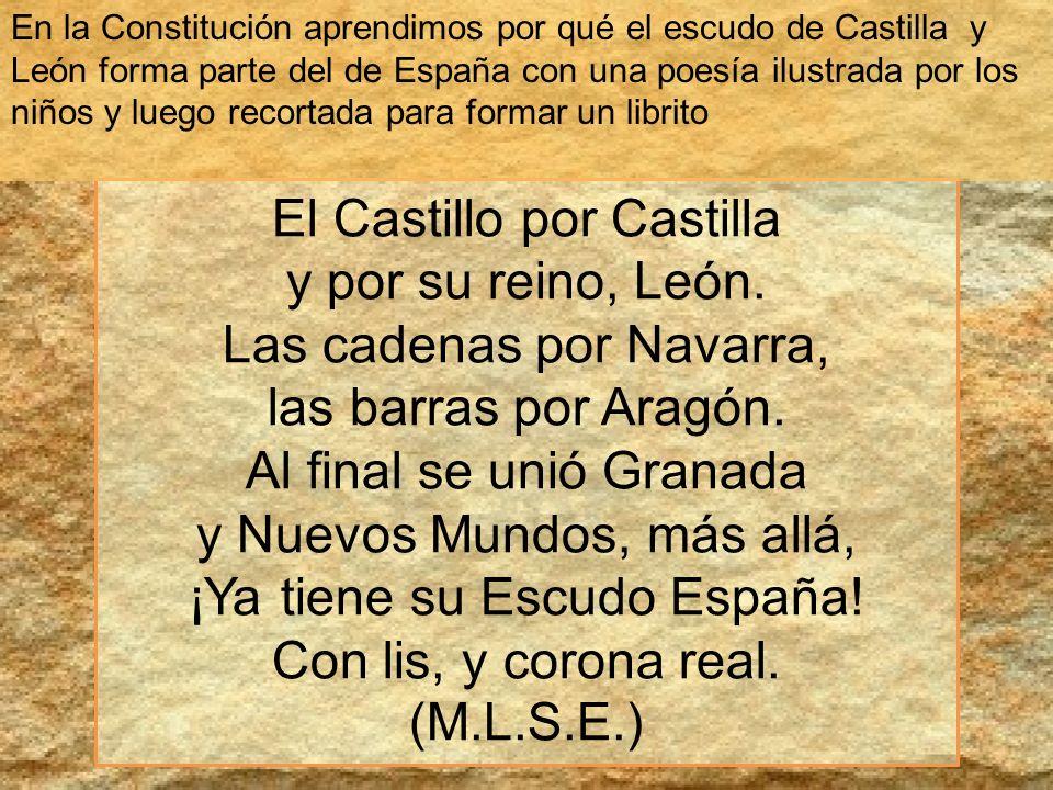 El Castillo por Castilla y por su reino, León.