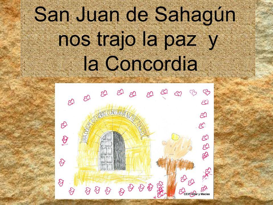 San Juan de Sahagún nos trajo la paz y la Concordia