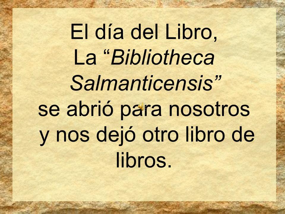 La Bibliotheca Salmanticensis se abrió para nosotros
