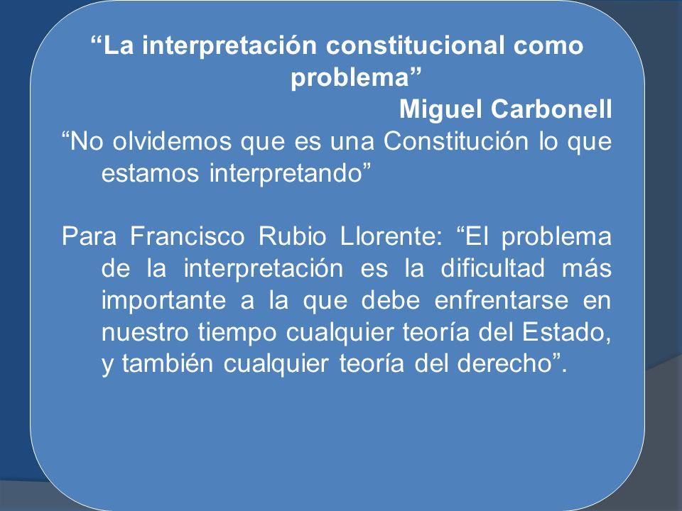 La interpretación constitucional como problema