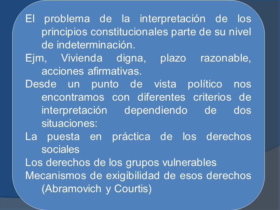 El problema de la interpretación de los principios constitucionales parte de su nivel de indeterminación.