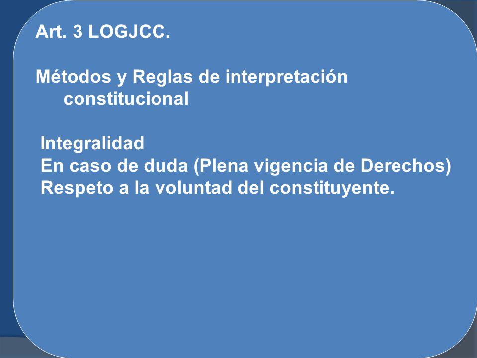 Art. 3 LOGJCC. Métodos y Reglas de interpretación constitucional. Integralidad. En caso de duda (Plena vigencia de Derechos)