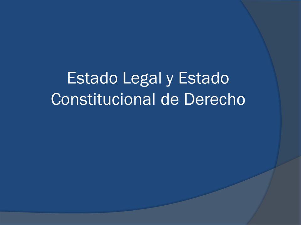 Estado Legal y Estado Constitucional de Derecho