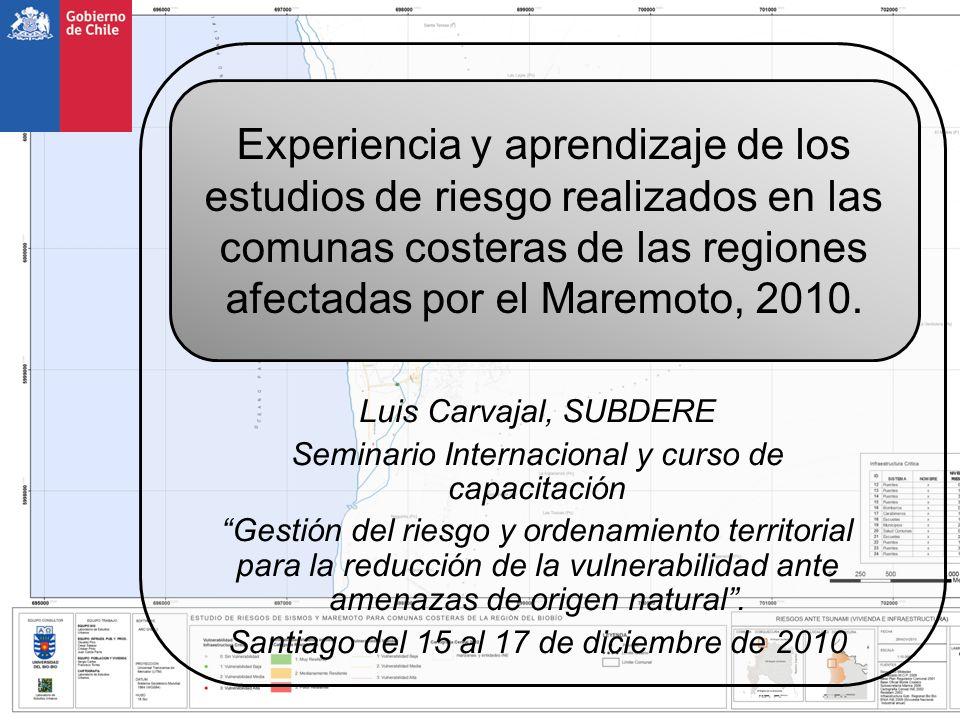 Experiencia y aprendizaje de los estudios de riesgo realizados en las comunas costeras de las regiones afectadas por el Maremoto, 2010.