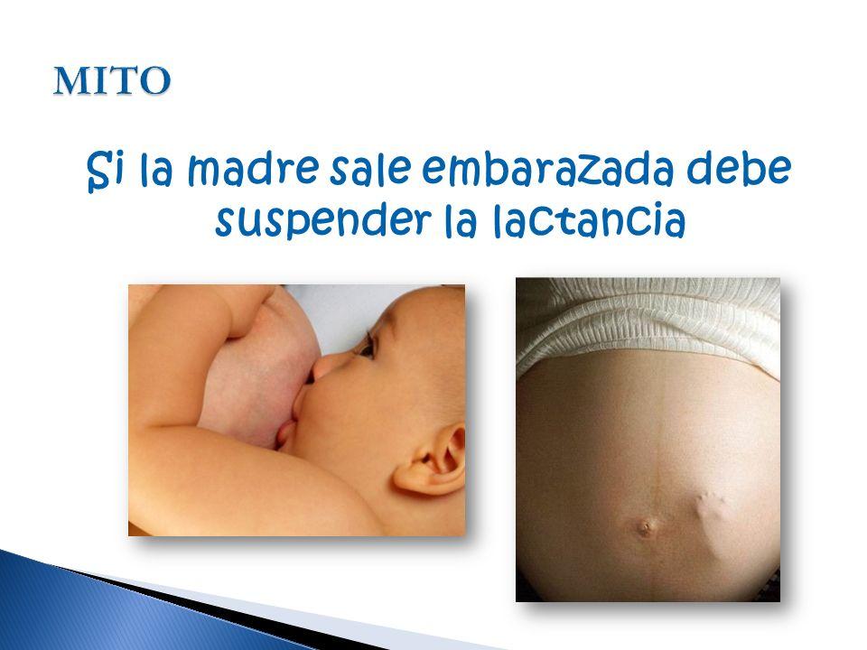 Si la madre sale embarazada debe suspender la lactancia