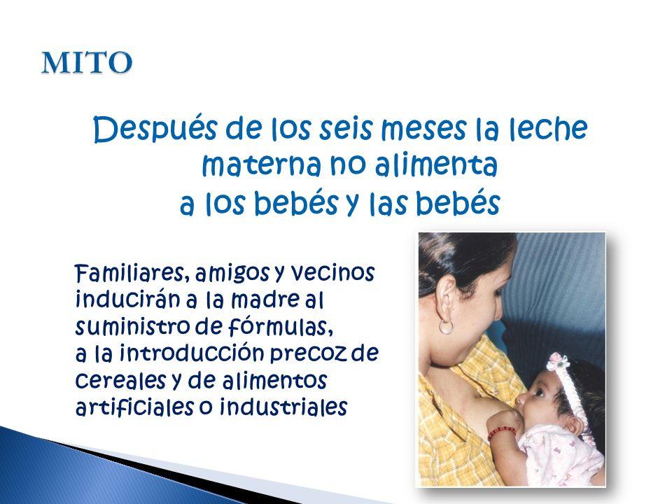 MITO Después de los seis meses la leche materna no alimenta a los bebés y las bebés Familiares, amigos y vecinos inducirán a la madre al.