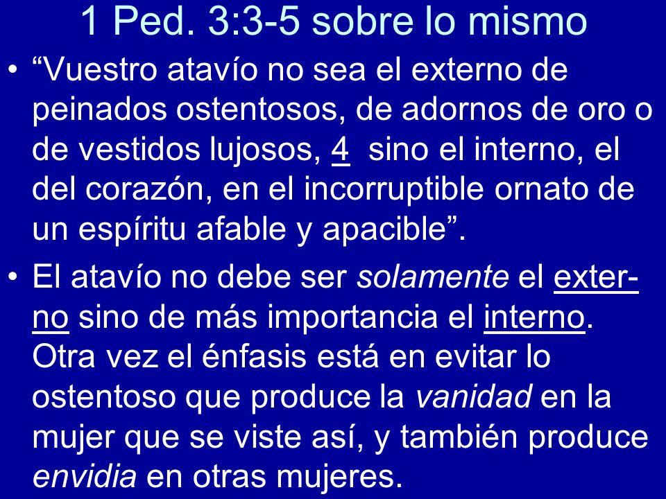 1 Ped. 3:3-5 sobre lo mismo