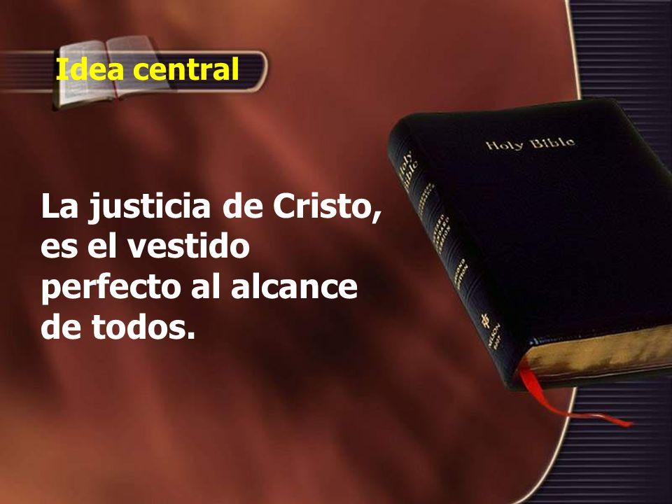 La justicia de Cristo, es el vestido perfecto al alcance de todos.