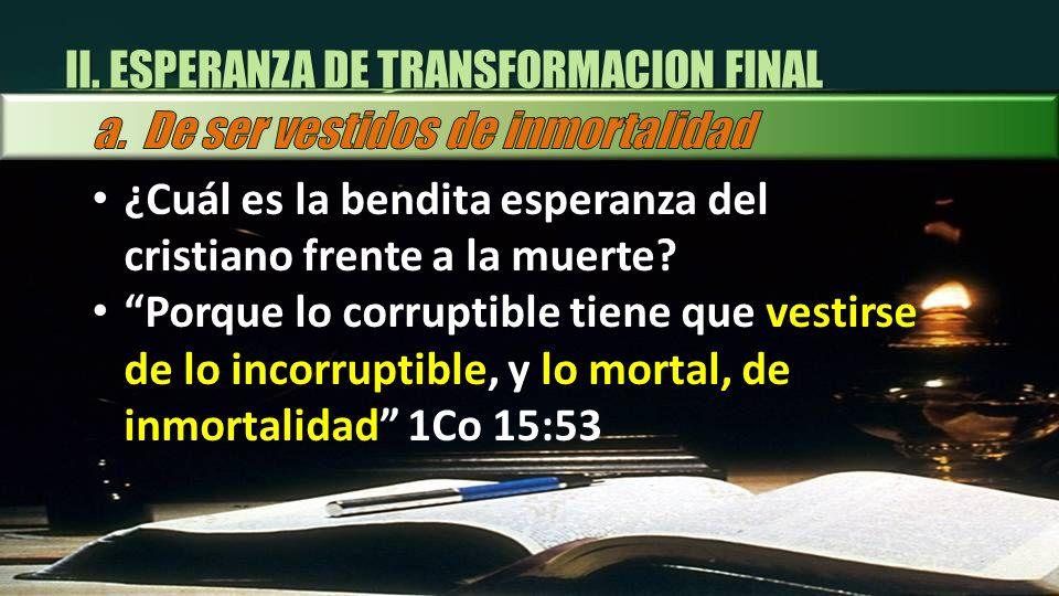 II. ESPERANZA DE TRANSFORMACION FINAL
