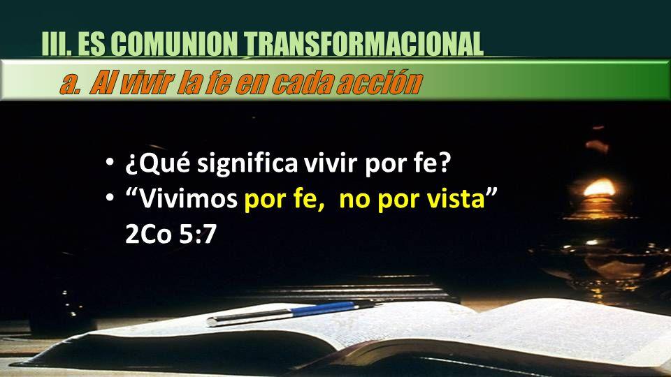 III. ES COMUNION TRANSFORMACIONAL