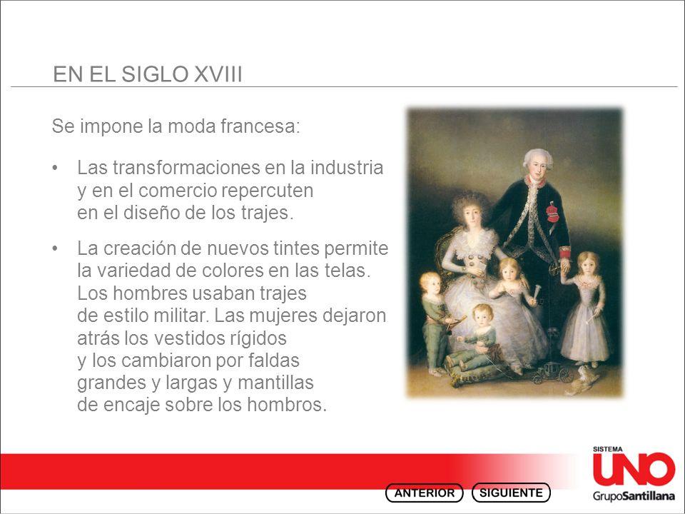 EN EL SIGLO XVIII Se impone la moda francesa: