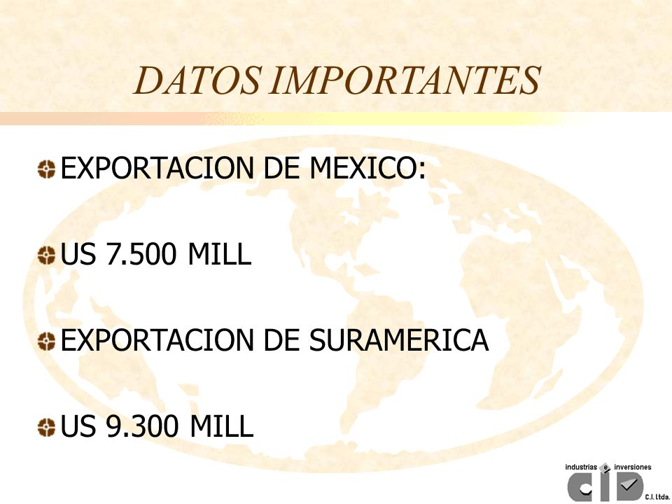 DATOS IMPORTANTES EXPORTACION DE MEXICO: US 7.500 MILL