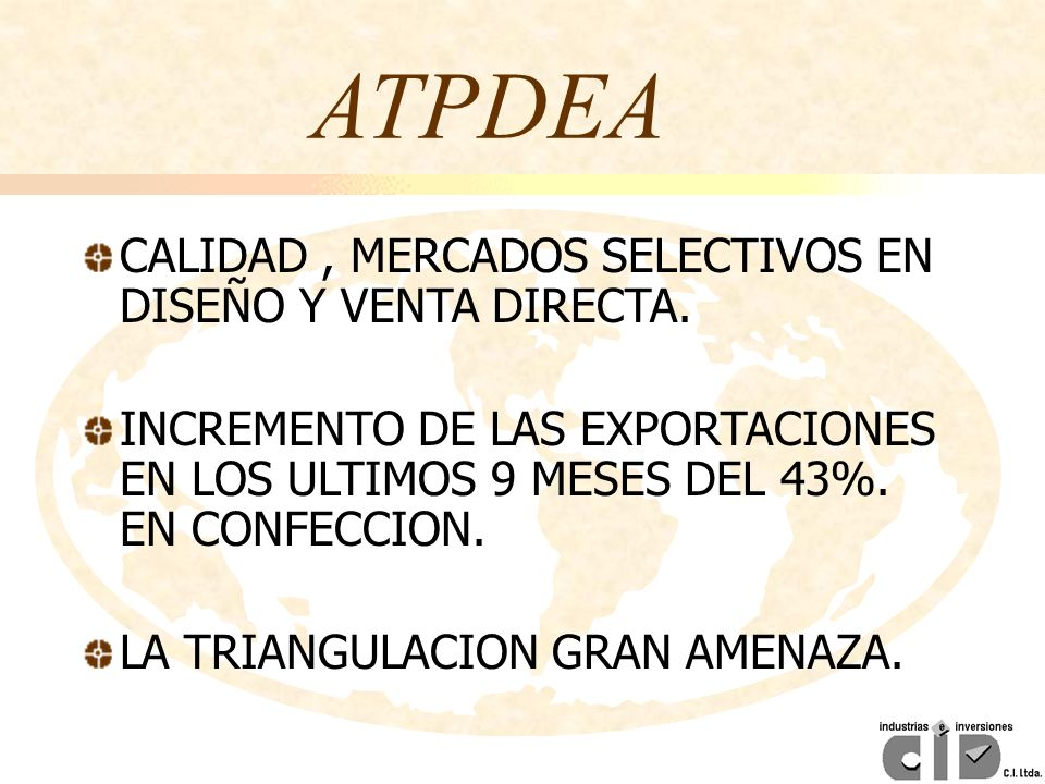 ATPDEA CALIDAD , MERCADOS SELECTIVOS EN DISEÑO Y VENTA DIRECTA.